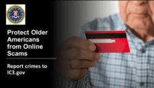 an elderly man holding a credit card next to the FBI logo and text that reads protect older americans from online scams report crimes to ic3.gov